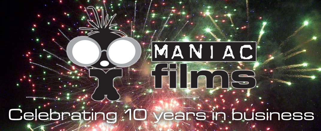 Maniac Films celebrate 10 years of film making