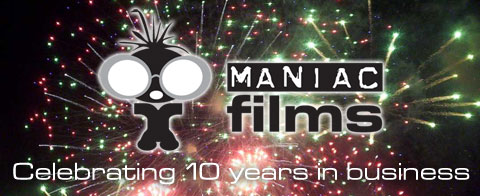 Maniac Films is 10 years old