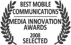 Nominated for Media Innovation Award - best mobile communications project 2008